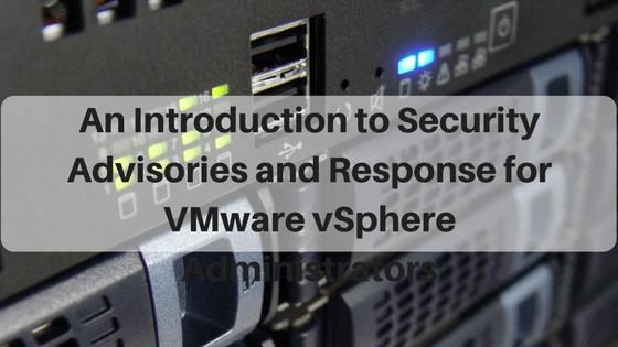 introduction to security advisories response VMware vsphere infosec