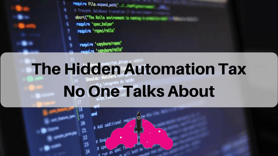 the hidden automation tax no one talks about it