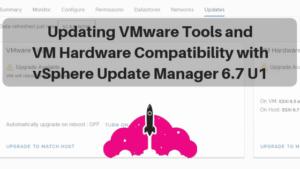 update VMware tools vm hardware compatibility vsphere update manager