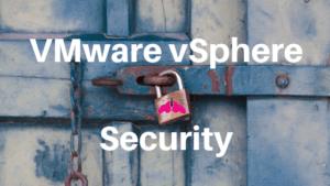 vmware vSphere Security