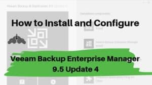 veeam backup enterprise manger install configure