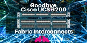 Cisco UCS 6200 fabric interconnect end of life