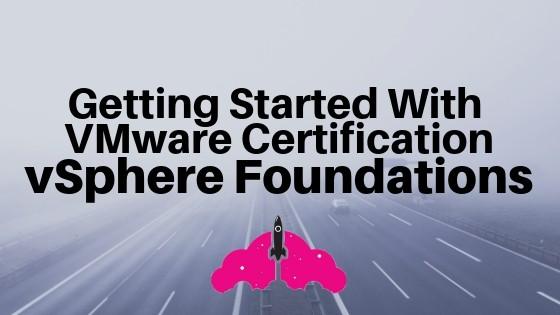 VMware Certification vSphere Foundations VCP VCAP VCDX