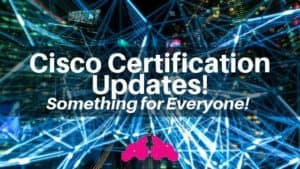 Cisco Certification Updates 2019