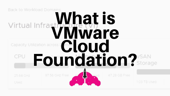 What is VMware Cloud Foundation?