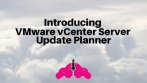 VMware vCenter Server Update Planner